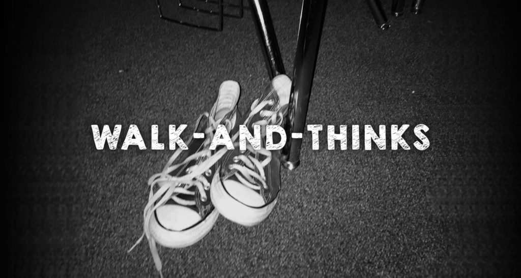 Walk-and-Thinks