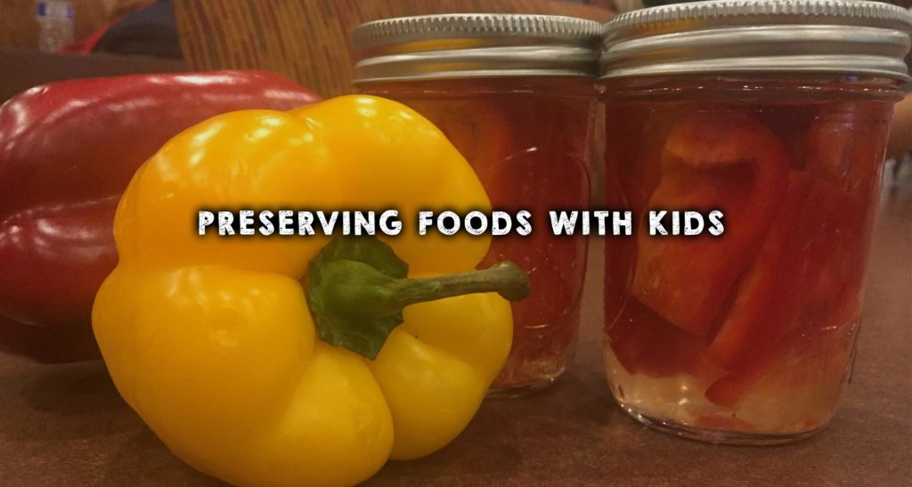 Preserving Foods with Kids